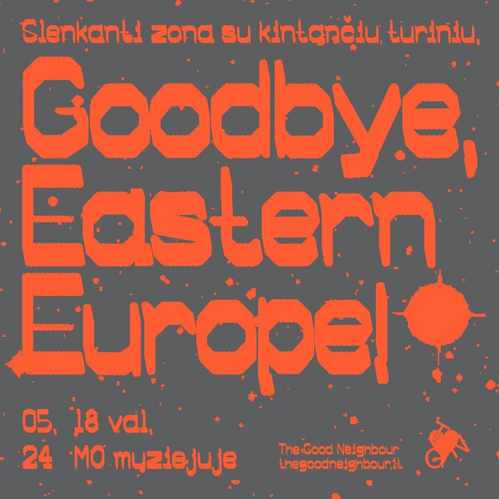 Slenkanti zona su kintančiu turiniu. Goodbye, Eastern Europe!   Renginiai   MO muziejus