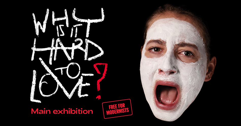 MO Museum | Exhibition Why Is It Hard to Love