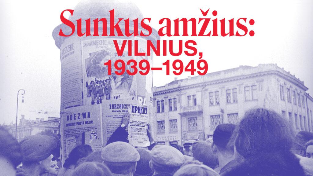MO muziejus | paroda | Sunkus amžius: Vilnius 1939-1949