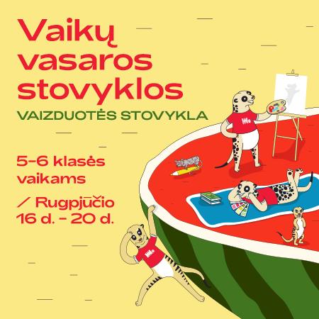 MO vasaros vaikų stovyklos | Vaizduotės stovykla | 5-6 kl.