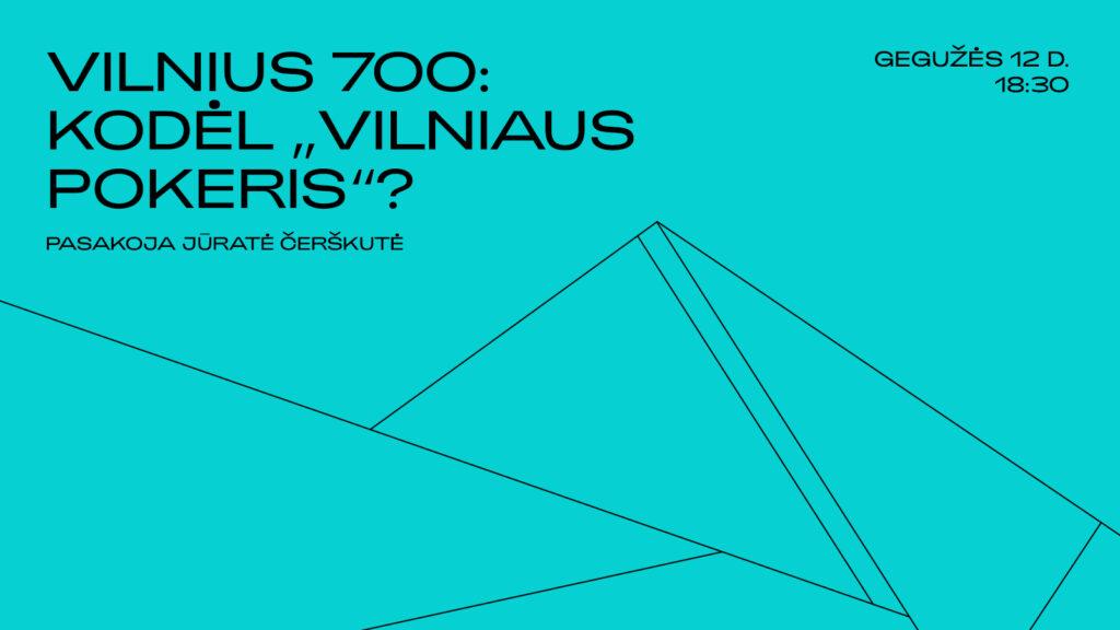 Vilnius 700 | Vilniaus pokeris | Pokalbis | MO muziejus
