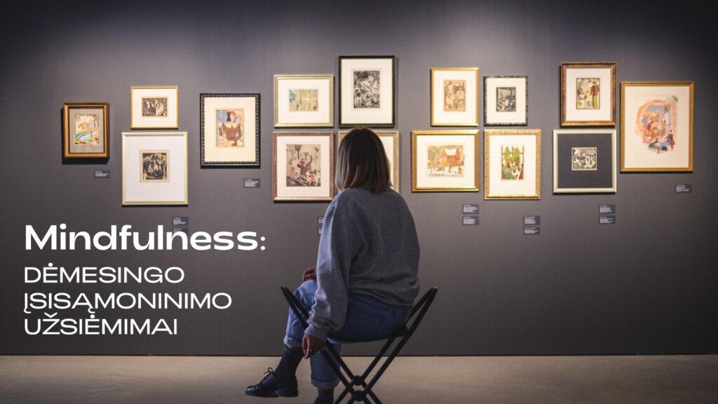 Mindfulness | Dėmesingo įsisąmoninimo užsiėmimai | MO muziejus