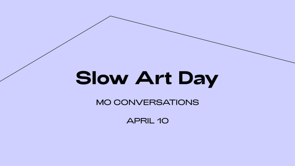 Slow Art Day | MO conversations | MO Museum