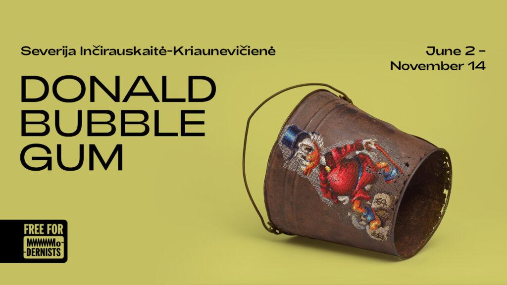 Severija Inčirauskaitė-Kriaunevičienė | Donald Bubble Gum | MO Museum